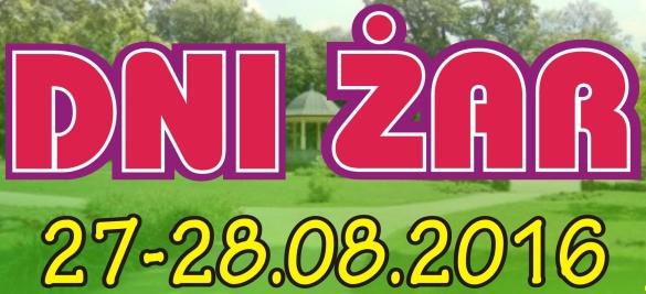 Ilustracja do informacji: Dni Żar 27-28.08.2016